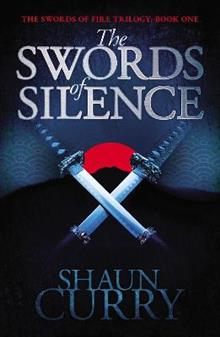 The Swords of Silence: Book 1: The Swords of Fire Trilogy