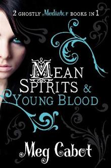 The Mediator: Mean Spirits and Young Blood