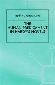 The Human Predicament in Hardy's Novels