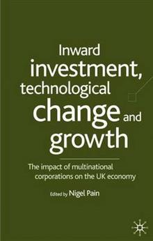 Inward Investment, Technological Change and Growth: The Impact of Multinational Corporations on the UK Economy