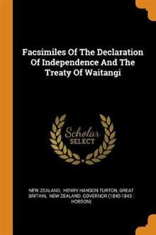 Facsimiles of the Declaration of Independence and the Treaty of Waitangi