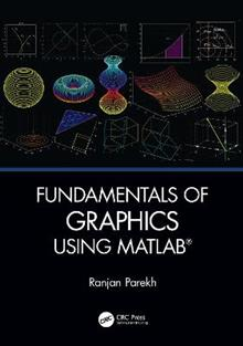 Fundamentals of Graphics Using MATLAB