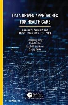Data Driven Approaches for Healthcare: Machine learning for Identifying High Utilizers