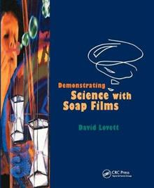 Demonstrating Science with Soap Films