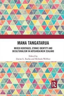 Mana Tangatarua: Mixed heritages, ethnic identity and biculturalism in Aotearoa/New Zealand