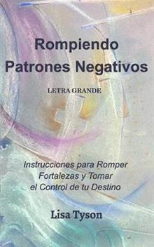 Rompiendo Patrones Negativos Letra Grande (Breaking Negative Patterns Spanish Edition) Large Print