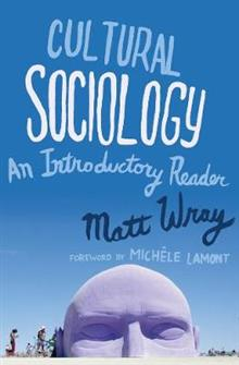 Cultural Sociology: An Introductory Reader