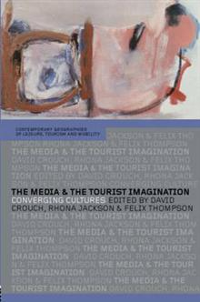 The Media and the Tourist Imagination: Converging Cultures