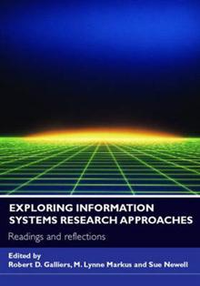 Exploring Information Systems Research Approaches: Readings and Reflections