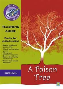 Navigator Poetry: Year 5 Blue Level A Poison Tree Teacher Notes