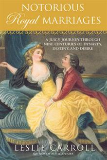 Notorious Royal Marriages: A Juicy Journey Through Nine Centuries of Dynasty, Destiny, and Desire