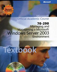Managing and Maintaining a Microsoft Windows Server 2003 Environment (Exam 70-290) Package