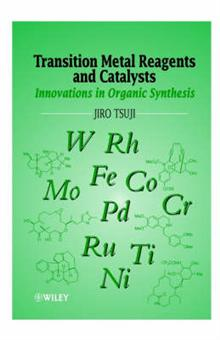 Transition Metal Reagents and Catalysts: Innovations in Organic Synthesis