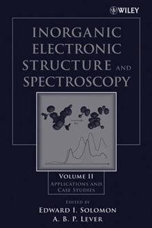 Inorganic Electronic Structure and Spectroscopy: Applications and Case Studies Inorganic Electronic Structure and Spectroscopy V II - Applications and Case Studies
