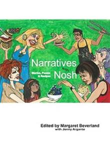 Narratives with Nosh: Stories, Poems & Recipes