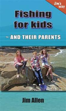Fishing for Kids: and Their Parents