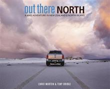 Out There: North : a 4WD Adventure in New Zealand's North Island