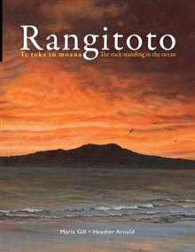 Rangitoto: Te Toka Tu Moana - The Rock Standing in the Ocean