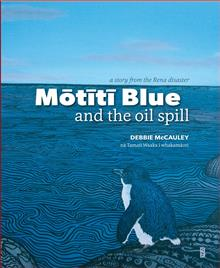 Motiti Blue and the Oil Spill: A Story from the Rena Disaster