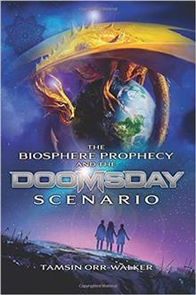 The Biosphere Prophecy and the Doomsday Scenario