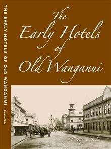 The Early Hotels Of Old Wanganui