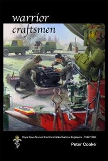 Warrior Craftsmen: Royal New Zealand Electrical & Mechanical Engineers 1942-1996