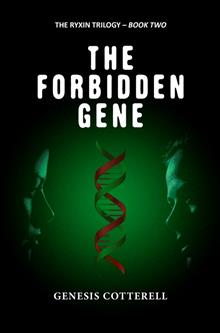 The The Forbidden Gene: The Ryxin Trilogy Book Two