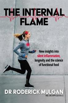 The Internal Flame: New insights into silent inflammation, longevity and the science of functional food
