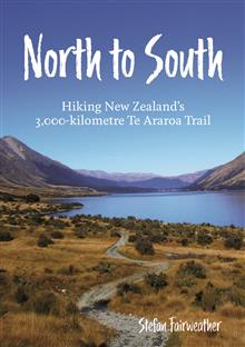 North to South: Hiking New Zealand's 3,000 kilometre Te Araroa Trail