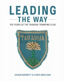 Leading The Way 100 Years Of Tararua Tramping Club