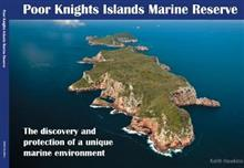 Poor Knights Islands Marine Reserve: the discovery and protection of a unique marine environment
