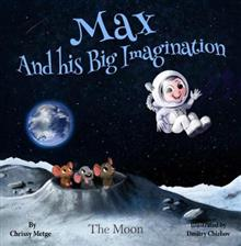 Max and his Big Imagination: The Moon