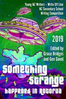 Something Strange Happened in Rotorua: Write Off Line - NZ Secondary School Writing Competition 2019