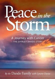 Peace in the Storm: A Journey with Cancer - The Shirley Dando Story