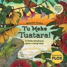 Tu Meke Tuatara!: A little kindness goes a long way