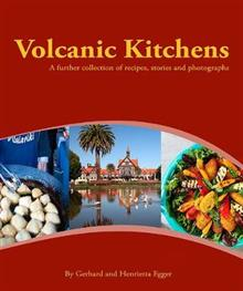 Volcanic Kitchens: A further collection of recipes, stories and photographs