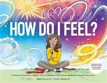 How Do I Feel?: A Dictionary of Emotions for Children - With 60+ definitions to help children identify and understand their emotions