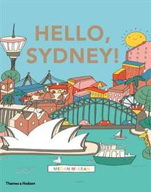 Hello, Sydney!:An adventure around the harbour city: An adventure around the harbour city
