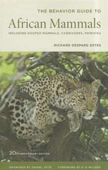 The Behavior Guide to African Mammals: Including Hoofed Mammals, Carnivores, Primates, 20th Anniversary Edition