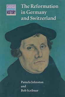 Cambridge Topics in History: The Reformation in Germany and Switzerland