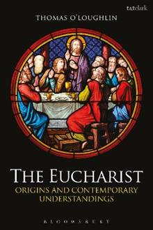 The Eucharist: Origins and Contemporary Understandings