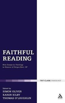 Faithful Reading: New Essays in Theology in Honour of Fergus Kerr