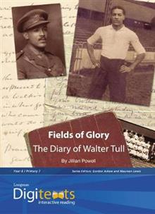 Digitexts: Fields of Glory: The Diary of Walter Tull Teacher's Book and CDROM