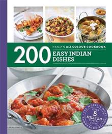 Hamlyn All Colour Cookery: 200 Easy Indian Dishes: Hamlyn All Colour Cookbook
