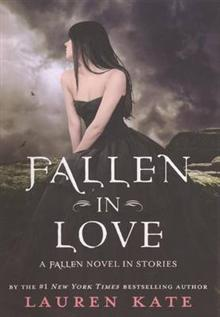 Fallen in Love: A Fallen Novel in Stories