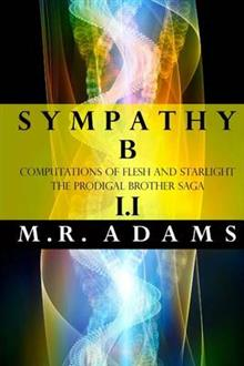 Computations of Flesh and Starlight: The Complete Prodigal Brother Saga
