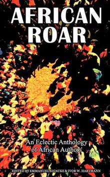 African Roar: An Eclectic Anthology of African Authors
