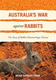 Australia's War Against Rabbits: The Story of Rabbit Haemorrhagic Disease