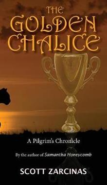 The Golden Chalice: The Pilgrim Chronicles Book 2