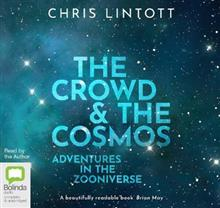 The Crowd & the Cosmos: Adventures in the Zooniverse